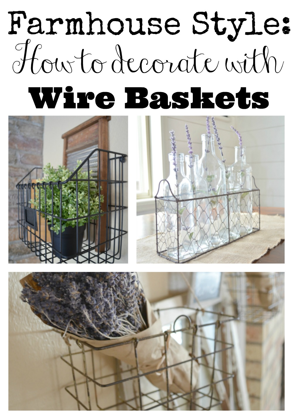 Farmhouse style decorating with wire baskets little for How to decorate