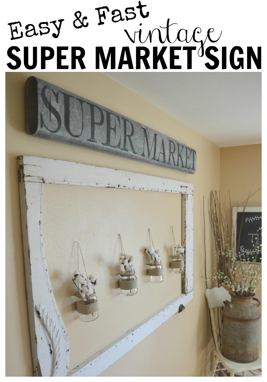 Easy & Fast Vintage Super Market Sign