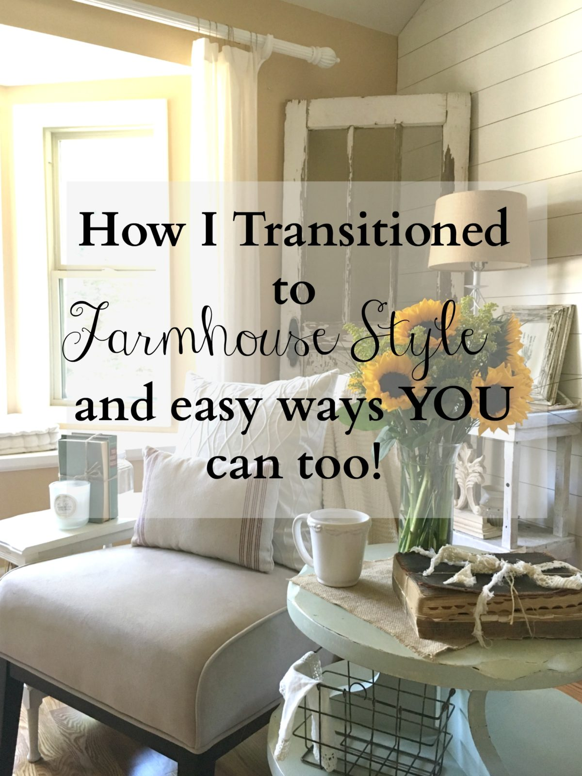 How I Transitioned To Farmhouse Decor Amazing Design