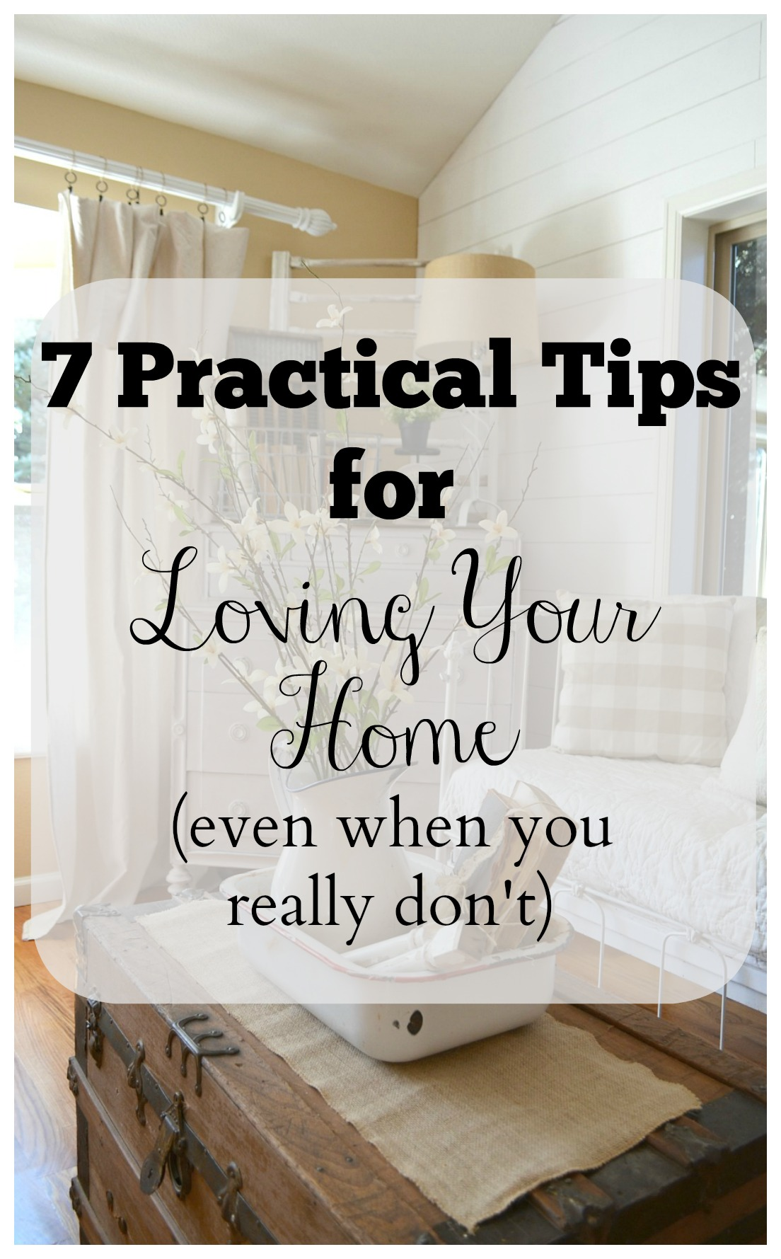 7 Tips for Loving Your Home
