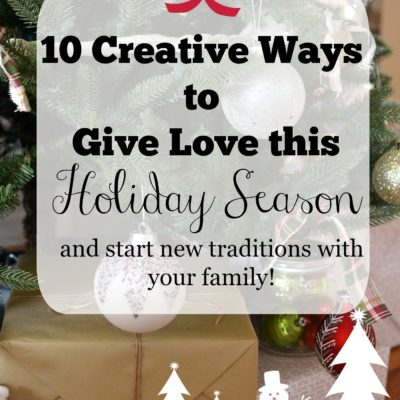 10 Ways to Give Love this Holiday Season