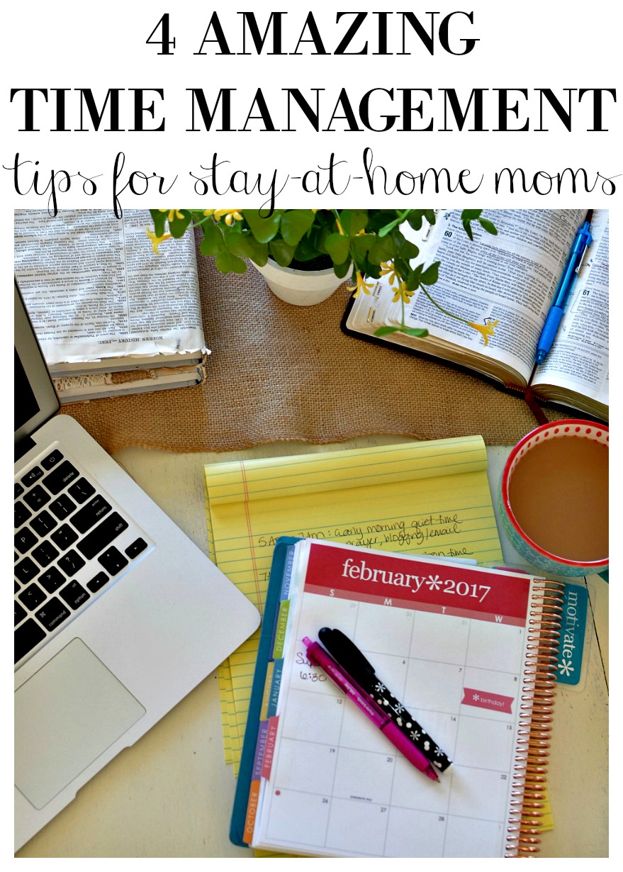 4 Amazing Time Management Tips for Stay At Home Moms