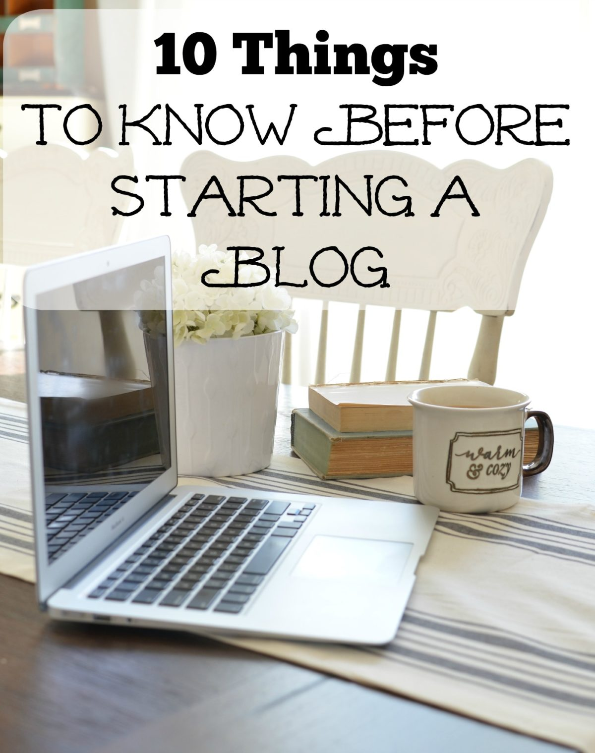 10 things you should know before starting a blog! These honest and practical tips will help you decide if starting a blog is right for you.