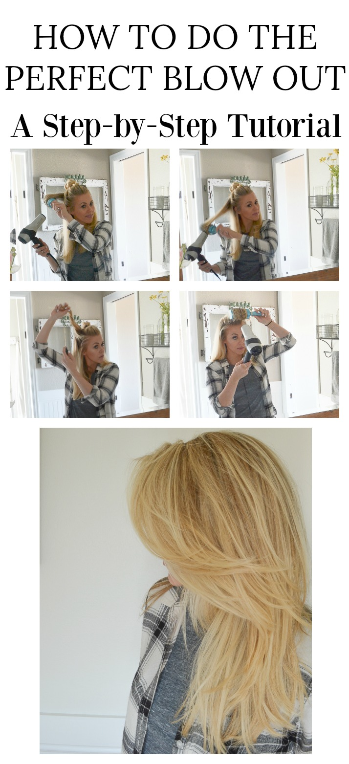 How to get the Perfect Blowout at Home. A STEP BY STEP TUTORIAL for full, voluminous hair.