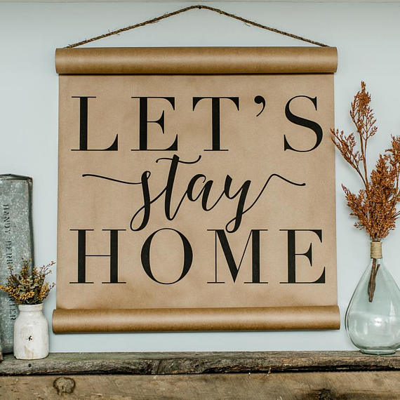 "Farmhouse Style Scroll with saying ""Let's Stay Home"""