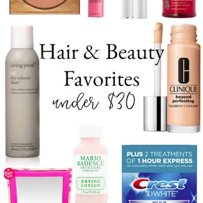 10 Hair & Beauty Favorites Under $30